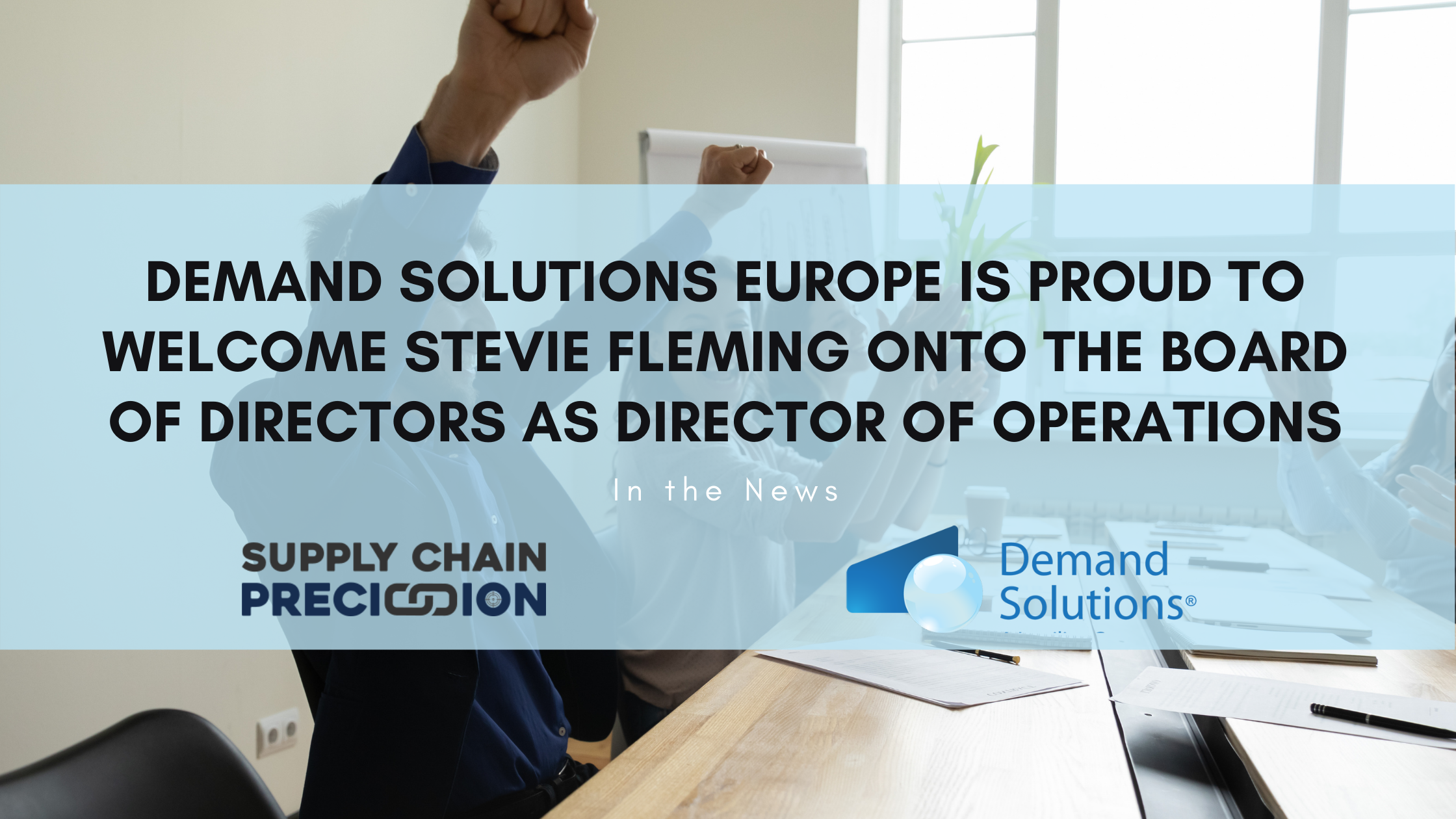 Demand Solutions Europe is proud to welcome Stevie Fleming onto the Board of Directors as Director of Operations
